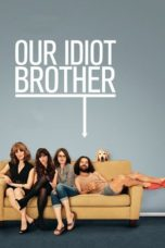 Nonton Movie Our Idiot Brother (2011) Subtitle Indonesia