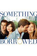 Nonton Movie Something Borrowed (2011) Subtitle Indonesia
