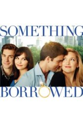 Nonton Something Borrowed (2011) Sub Indo Terbaru