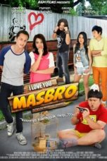 Nonton Movie I Love You Masbro (2012) Subtitle Indonesia