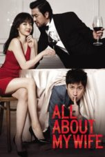 Nonton Movie All About My Wife (2012) Subtitle Indonesia