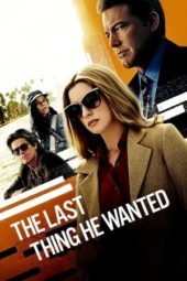 Nonton The Last Thing He Wanted (2020) Sub Indo Terbaru