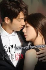 Nonton Before We Get Married (2019) Sub Indo Terbaru