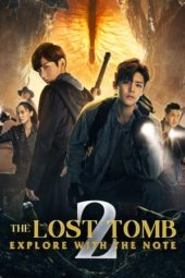 Nonton The Lost Tomb 2: Explore With the Note (2019) Sub Indo Terbaru