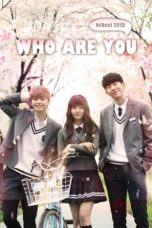 Nonton Movie Who Are You: School (2015) Subtitle Indonesia