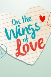 Nonton Movie On the Wings of Love (2015) Subtitle Indonesia