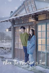 Nonton When the Weather is Fine (2020) Sub Indo Terbaru